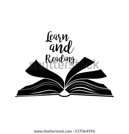 Learn and reading lettering quote, open book black silhouette isolated on white. Vector illustration.