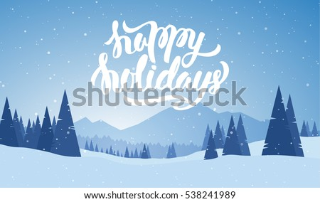 Vector illustration. Blue mountains winter snowy landscape with hand lettering of Happy Holidays and pines on foreground. Royalty-Free Stock Photo #538241989