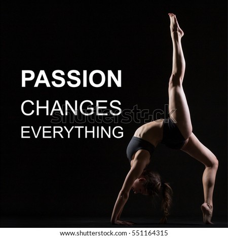"""Fit woman doing yoga or pilates exercise. Fitness motivation quote with motivational text """"Passion changes everything"""". Healthy lifestyle concept. Eka Pada Urdhva Dhanurasana pose"""