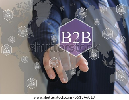 Businessman pressing button B2B  on virtual screens in the web network.The concept of The business consultant .   #551346019