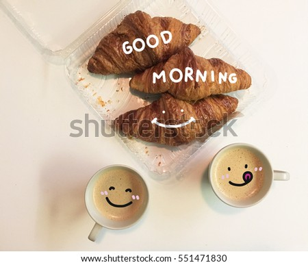Good morning breakfast and smile coffee cup