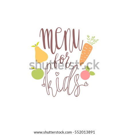Kids menu logo design. Lettering text phrase with fruits and vegetables #552013891