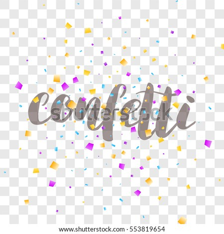 Confetti. Colorful confetti pieces on transparent background. Holiday background.