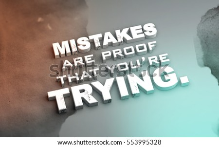 Mistakes are proof that you're trying. Motivational poster with water splash background