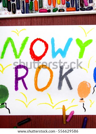 Colorful drawing: Polish words 'New Year' #556629586