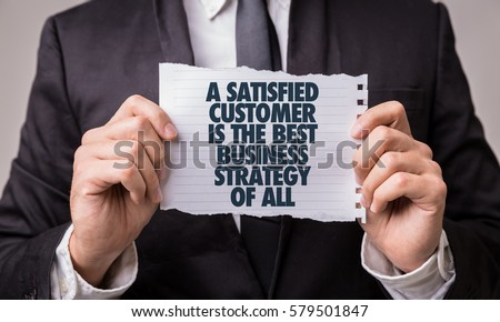 A Satisfied Customer Is The Best Business Strategy of All Royalty-Free Stock Photo #579501847