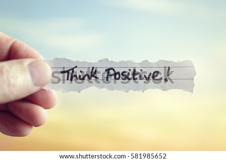 Think positive message concept for optimistic thinking and self belief Royalty-Free Stock Photo #581985652