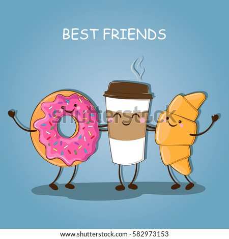 Breakfast. Morning breakfast. Best friends. Cute picture of a coffee, a donut and a croissant. Vector illustration.
