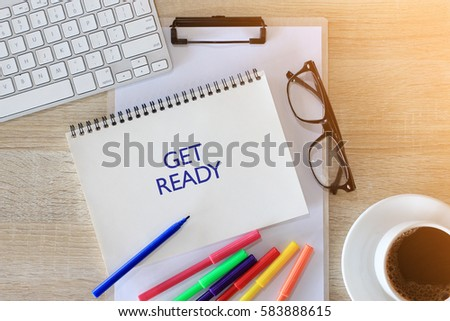 Business concept - Top view notebook writing GET READY #583888615