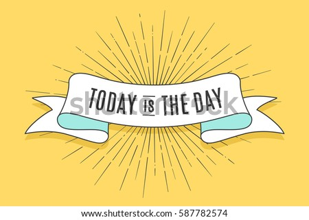 Vintage trendy ribbon with text Today is the Day and linear drawing of sun rays. Colorful old banner with ribbon, hand-drawn element for design - banners, posters, gift cards. Vector Illustration Royalty-Free Stock Photo #587782574
