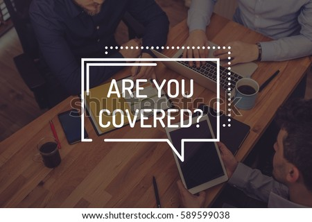 ARE YOU COVERED? CONCEPT #589599038