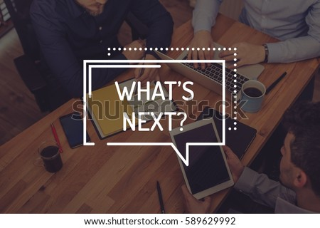 WHAT'S NEXT? CONCEPT #589629992