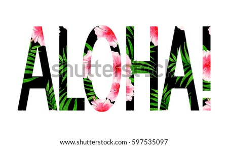 Watercolor text aloha, tropical texture, summer print #597535097