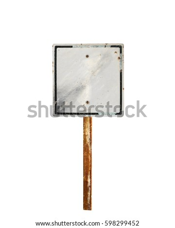 Old and grunge vintage metal sign isolated on white.
