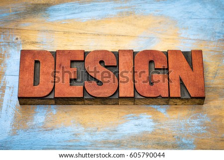 design word typography - text in vintage letterpress wood type blocks against grunge wooden background #605790044