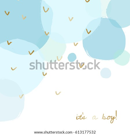 Baby boy birth announcement/baby shower card design with gold message It's a Boy and transparent blue watercolor bubbles in the background.  Royalty-Free Stock Photo #613177532