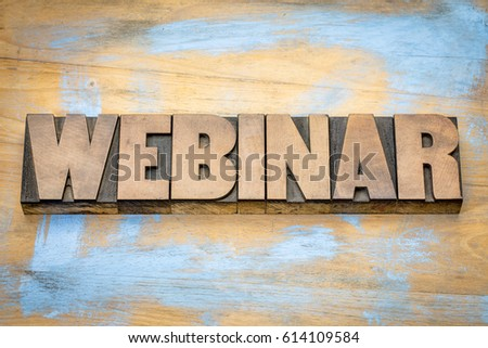 webinar banner  -  internet communication concept - a word abstract  in letterpress wood type printing blocks against grunge wooden background #614109584