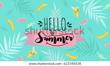 Hello Summer banner. Trendy texture. Season vocation, weekend, holiday logo. Summer Time Wallpaper. Happy summer Day. Summer vector Lettering text. Fashionable styling. Watermelon and banana vector. Royalty-Free Stock Photo #623346638