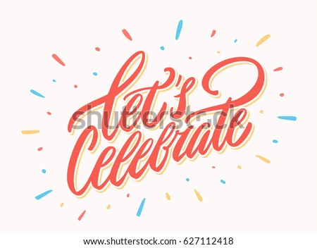 Let's celebrate banner. Vector lettering. Royalty-Free Stock Photo #627112418