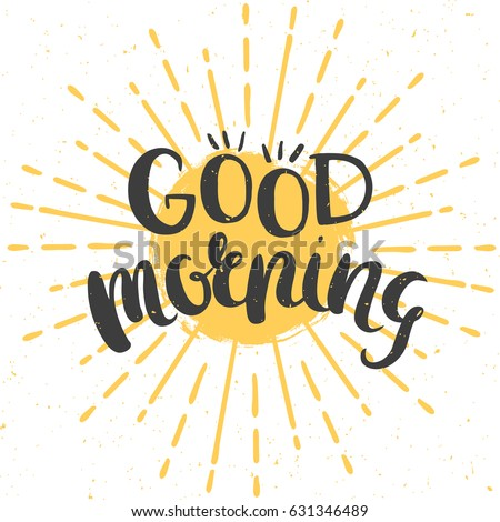 Good morning cheerful poster with hand drawn lettering and sun. Vector illustration.