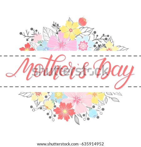 Happy Mothers Day typography. Mothers Day - hand drawn lettering with floral elements,leaves and flowers.Seasons greetings card perfect for prints,banners,invitations,special offer and more. #635914952