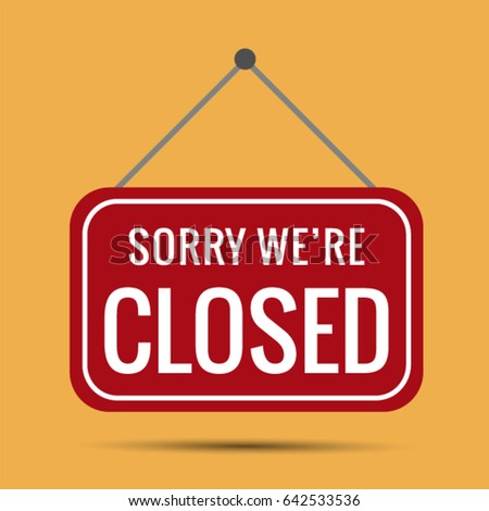 Sign Sorry we're closed Vector EPS 10 #642533536