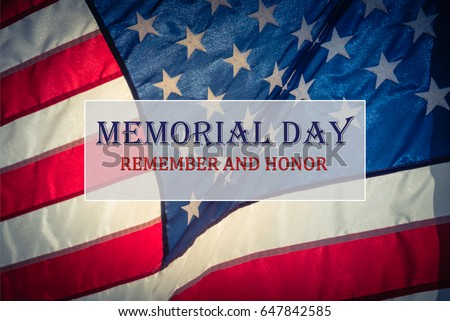 Text Memorial Day and Honor on flowing American flag background. Concept of Memorial day or Veteran's day in America. #647842585
