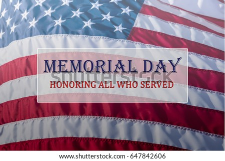 Text Memorial Day and Honor on flowing American flag background. Concept of Memorial day or Veteran's day in America. #647842606