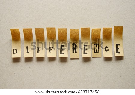 difference - word in sticky letters #653717656