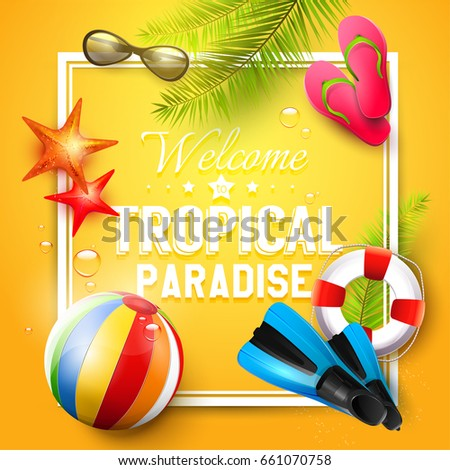 """Summer time background with summer accessories and """"Welcome to tropical paradise"""" inscription #661070758"""