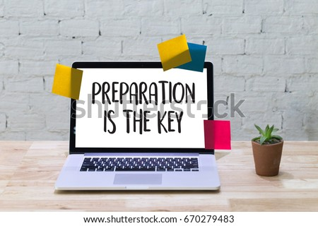 PREPARATION IS THE KEY plan BE PREPARED concept just prepare to perform #670279483
