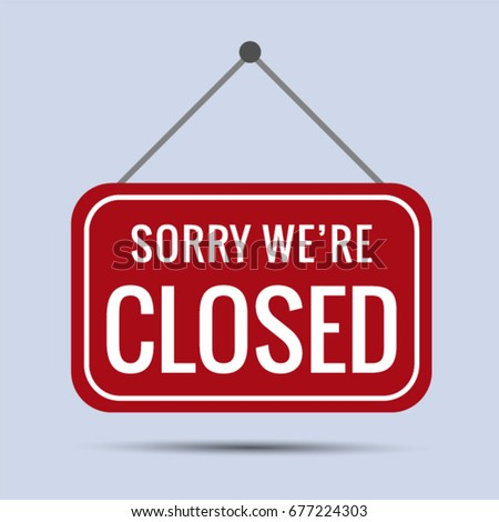 Sign Sorry we're closed Vector EPS 10 #677224303