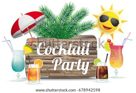 Cocktails, sun, sunshade with wooden board with text Cocktail Party. Eps 10 vector file. #678942598