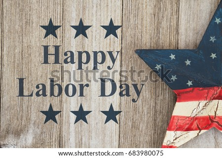 Happy Labor Day Greeting, USA patriotic old star on a weathered wood background with text Happy Labor Day #683980075