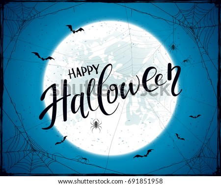 Lettering Happy Halloween with grunge decoration. Abstract blue Halloween background with big Moon, black spiders, cobwebs and flying bats, illustration.