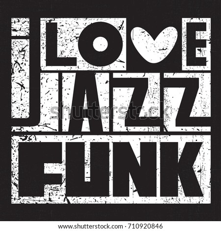 """Grunge letters """"I love Jazz Funk"""". vector illustration, Great poster for different use. square sticker"""