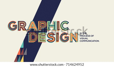 Graphic design concept in modern typography. Graphics quote in geometric style. Concept of graphic design for banner, magazine, wall graphics and typography poster.