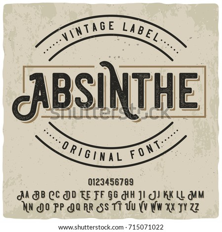 "Vintage label typeface named ""Absinthe"". Good vintage font for any alcohol label design. Royalty-Free Stock Photo #715071022"