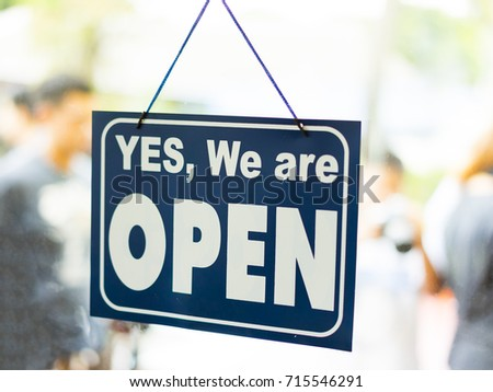 """""""Yes,We are OPEN"""" sign #715546291"""