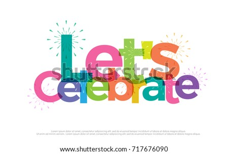 Let's celebrate colorful logo. Let's celebrate typography design with fireworks Use as photo overlay, place to card, poster, prints, t shirt. Vector Illustration  Royalty-Free Stock Photo #717676090
