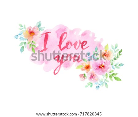 Watercolor splash stain element with flowers and text lettering in rose colors. I love you. Border, background. Postcard, banner, poster #717820345
