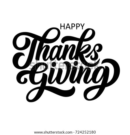 Happy thanksgiving brush hand lettering, isolated on white background. Calligraphy vector illustration. Can be used for holiday type design.