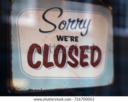 Sorry we're closed shop sign  #726700063