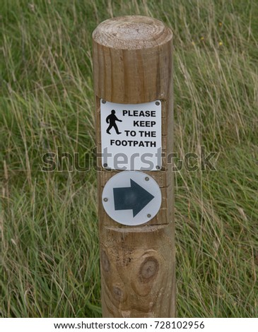 """Please Keep to the Footpath"" Sign and Way Marker Attached to a Wooden Post  #728102956"