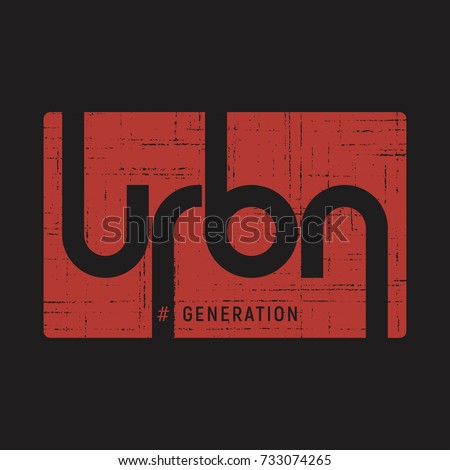 Urban generation . T-shirt and apparel vector design, print, typography, poster, emblem. Royalty-Free Stock Photo #733074265
