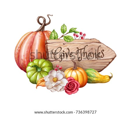 Thanksgiving card design, give thanks handwritten text, wooden banner, board, pumpkins, flowers, farm harvest, watercolor illustration, autumn, fall holiday clip art isolated on white background