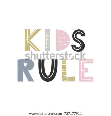 Kids Rule - unique hand drawn nursery poster with lettering in scandinavian style. Vector illustration. #737177911