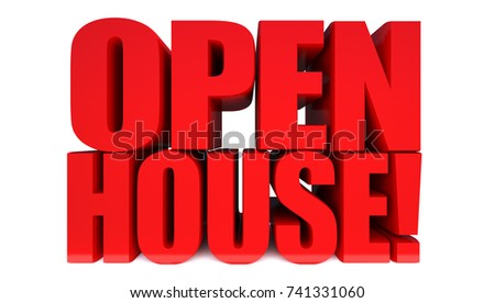 Open house ! word on white background, 3D illustration