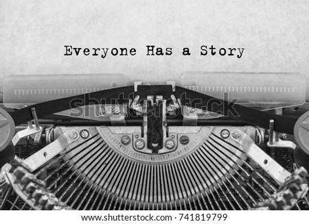 Everyone Has a Story typed words on a old vintage typewriter. Cloceup. #741819799