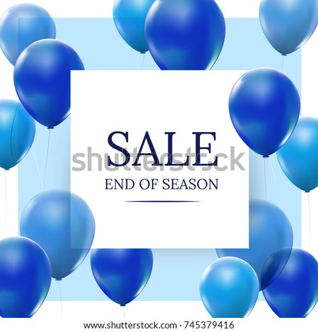 Sale, end of season with blue floating balloons. Realistic vector design for shopping concept and sale banner.